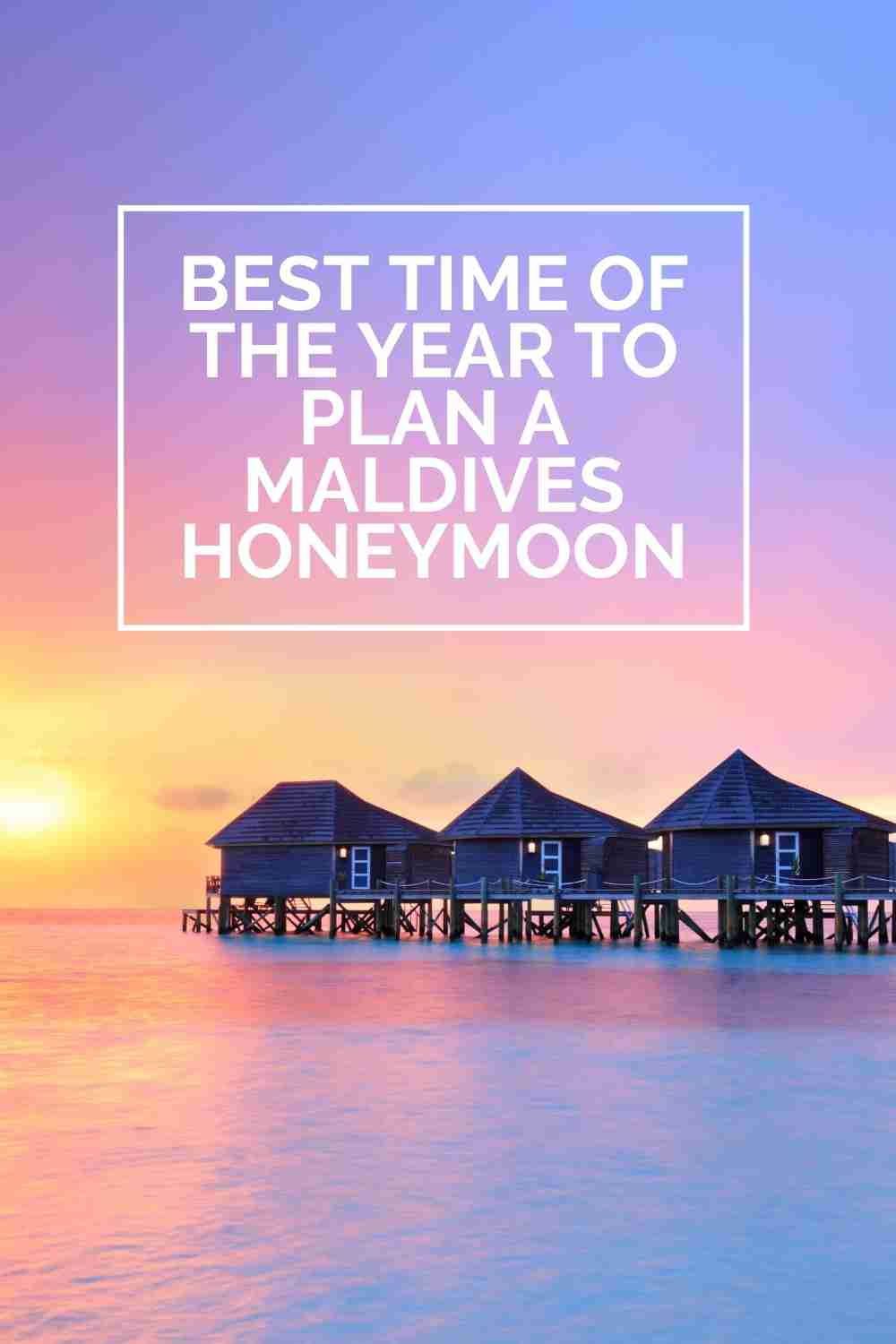 Best time of Year to Plan Maldives Honeymoon